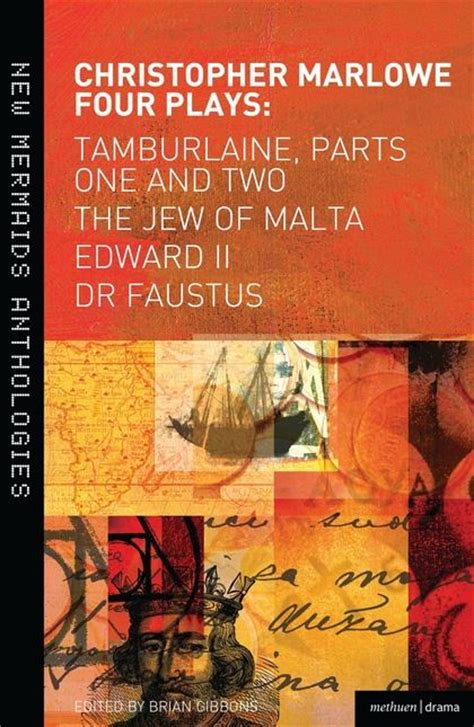 Christopher Marlowe: Four Plays: Tamburlaine, Parts One